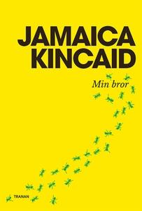 Min bror (e-bok) av Jamaica Kincaid