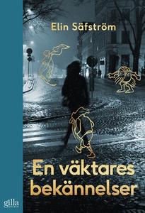 En väktares bekännelser (e-bok) av Elin Säfströ