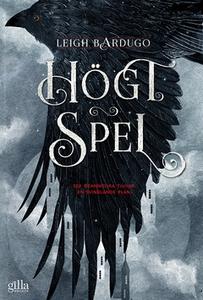 Högt spel (e-bok) av Leigh Bardugo