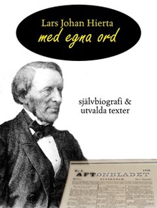 Lars Johan Hierta - Med egna ord (e-bok) av Lar