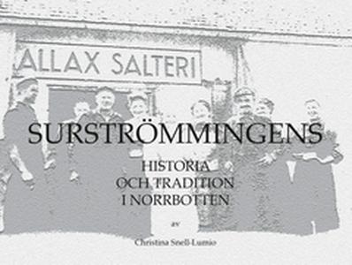 Surströmmingens historia och tradition i Norrbo