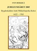 Bygdeskalden Antti Mikkelinpoika Keksi 1622-1705