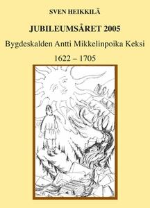 Bygdeskalden Antti Mikkelinpoika Keksi 1622-170