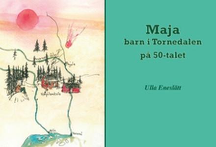 Maja - barn i Tornedalen på 50-talet (e-bok) av