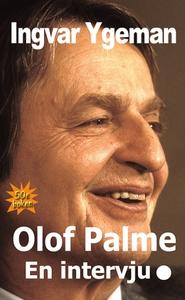 Olof Palme - En intervju. (e-bok) av Ingvar Yge