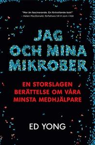 Jag och mina mikrober (e-bok) av Ed Yong