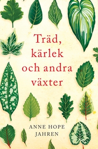 Träd, kärlek och andra växter (e-bok) av Anne H