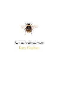 Den stora humleresan (e-bok) av Dave Goulson
