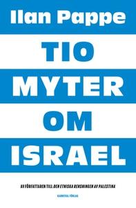 Tio myter om Israel (e-bok) av Ilan Pappe
