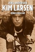 Kim Larsen – Mina unga år