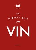 En mindre bok om vin (Epub3)