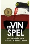 Ett Vinspel : 400 underhållande frågor och svar om vin