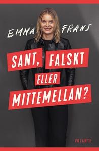 Sant, falskt eller mittemellan (e-bok) av Emma