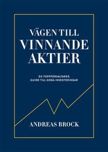 Vägen till vinnande aktier (e-bok) av Andreas B