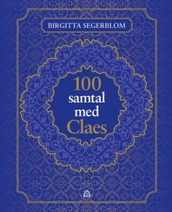 100 samtal med Claes (e-bok) av Birgitta Segerb