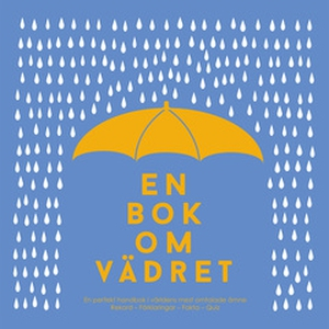 En bok om vädret : från artisk kyla till ökenhe