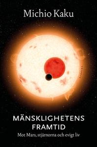 Mänsklighetens framtid (e-bok) av Michio Kaku