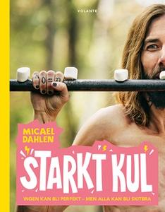 Starkt kul (e-bok) av Micael Dahlen