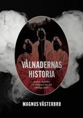 Vålnadernas historia