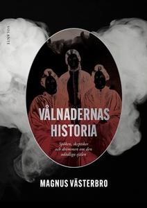 Vålnadernas historia (e-bok) av Magnus Västerbr