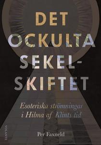 Det ockulta sekelskiftet (e-bok) av Per Faxneld