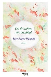 Du är naken, ett rosenblad (e-bok) av Rose-Mari