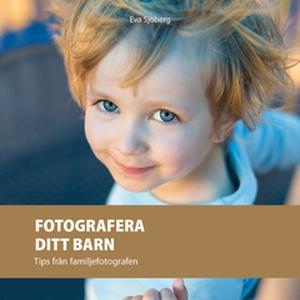 Fotografera ditt barn (e-bok) av Eva Sjöberg