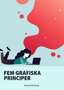 Fem grafiska principer (e-bok) av Anna Holmberg