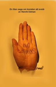 NO THANKS (e-bok) av Henrik Edman