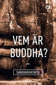 Vem är Buddha? (e-bok) av Sangharakshita ,  San
