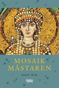 Mosaikmästaren (e-bok) av Olof Wik