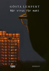 När virus får makt (e-bok) av Gösta Lempert