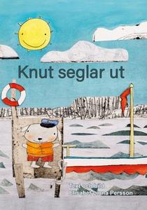 Knut seglar ut (e-bok) av Elisabet Linna Persso