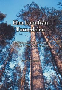 Han kom från Tornedalen (e-bok) av Stig Darhamm