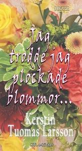 Jag trodde jag plockade blommor (e-bok) av Kers