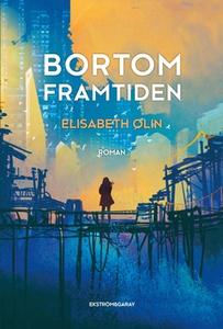 Bortom framtiden (e-bok) av Elisabeth Olin