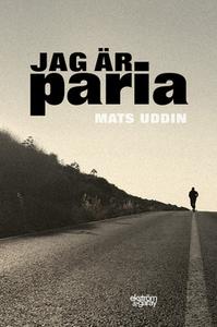 Jag är paria (e-bok) av Mats Uddin