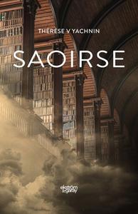Saoirse (e-bok) av Thérèse V. Yachnin
