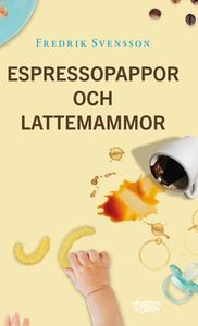 Espressopappor och lattemammor (e-bok) av Fredr