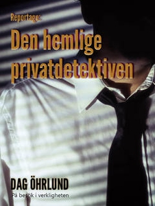 Den hemlige privatdetektiven (e-bok) av Dag Öhr