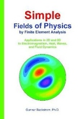 Simple Fields of Physics by Finite Element Analysis
