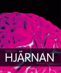 Kort om hjärnan (e-bok) av Michael O'Shea