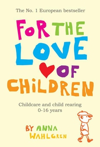 For The Love Of Children (e-bok) av Anna Wahlgr