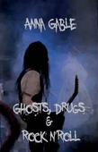 Ghosts, Drugs & Rock n'Roll