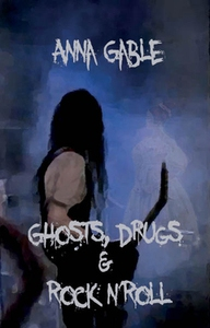 Ghosts, Drugs & Rock n'Roll (e-bok) av Anna Gab
