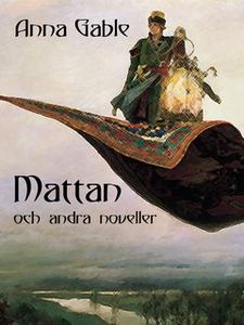 Mattan och andra noveller (e-bok) av Anna Gable