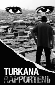 Turkanarapporten (e-bok) av Christian Unge