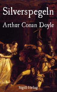 Silverspegeln (e-bok) av Arthur Conan Doyle