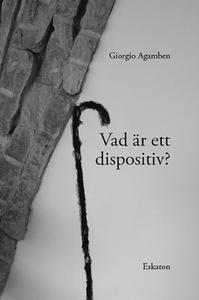 Vad är ett dispositiv? (e-bok) av Giorgio Agamb