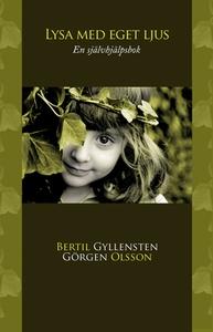 Lysa med eget ljus (e-bok) av Bertil Gyllensten